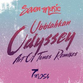 Art Of Tones, Ubblahkan - Odyssey (Art Of Tones Remixes) [Seven Music]