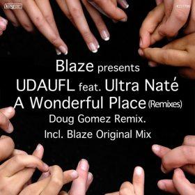 Blaze, UDAUFL, Ultra Nate - A Wonderful Place (Remixes) [King Street Sounds]