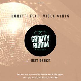 Bonetti feat. Viola Sykes - Just Dance [Groovy Riddim Records]