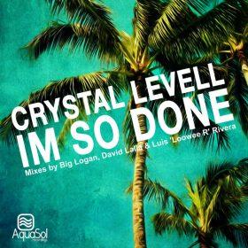 Crystal Levell - I'm So Done [Aqua Sol]