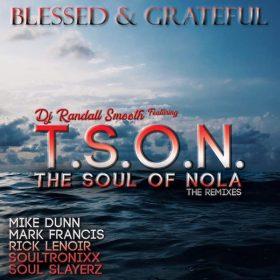 DJ Randall Smooth, T.S.O.N. - Blessed & Grateful (Remixes) [ChiNolaSoul]