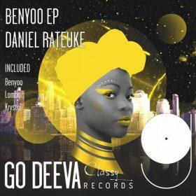 Daniel Rateuke - Benyoo EP [Go Deeva Records]