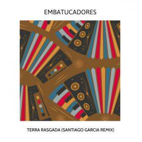 Embatucadores - Terra Rasgada [MoBlack Records]