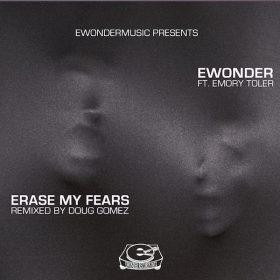 Emory Toler, Ewonder - Erase My Fears [Ewonder Records Intl]
