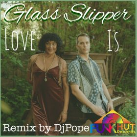 Glass Slipper - Love Is [FunkHut Records]