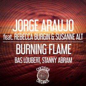 Jorge Araujo, Rebecca Burgin, Susanne Alt - Burning Flame [Certified Organik Records]