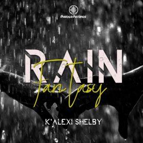 K'Alexi Shelby feat. Ejaye - Rain Fantasy [Pasqua Records]