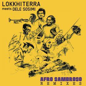 Lokkhi Terra, Dele Sosimi - Afro Sambroso (Remixes) [MoBlack Records]