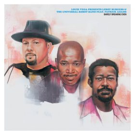 Louie Vega, Leroy Burgess, The Universal Robot Band - Barely Breaking Even [BBE]