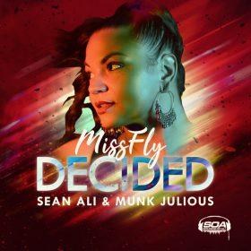 MissFly, Sean Ali, Munk Julious - Decided [Sounds Of Ali]