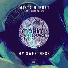 Mista Nugget, Louise Golbey - My Sweetness [Makin Moves]