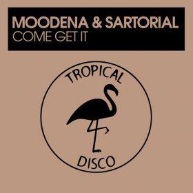 Moodena, Sartorial - Come Get It [Tropical Disco Records]