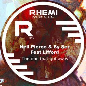 Neil Pierce, Sy Sez, Lifford - The One That Got Away [Rhemi Music]