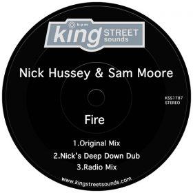 Nick Hussey & Sam Moore - Fire [King Street Sounds]