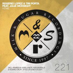 Rogerio Lopez, Tim Porta, Julie McKnight - Home [Milk & Sugar Recordings]