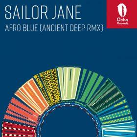 Sailor Jane - Afro Blue (Ancient Deep Remix) [Ocha Records]