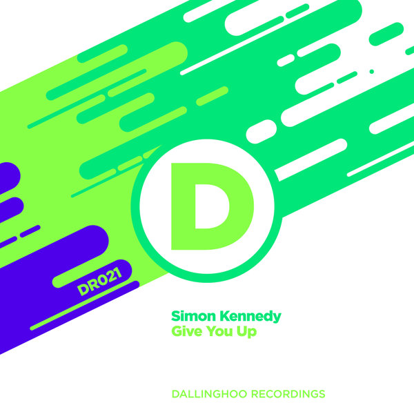 Simon Kennedy - Give You Up [Dallinghoo Recordings]