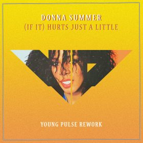 Donna Summer - If It Hurts Just A Little (Young Pulse Rework) [Bandcamp]