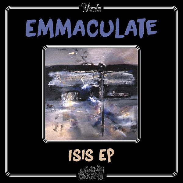 Emmaculate - Isis EP [Yoruba Records]