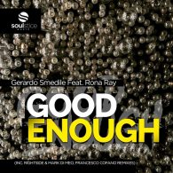 Gerardo Smedile feat. Rona Ray - Good Enough [Soulstice Music]