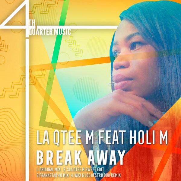 Holi M - Break Away [4th Quarter Music]