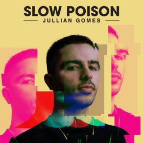 Jullian Gomes - Slow Poison [World Without End]