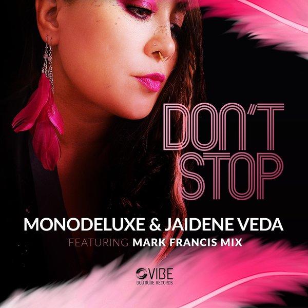 Monodelulxe, Jaidene Veda - Don't Stop [Vibe Boutique Records]