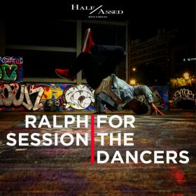 Ralph Session - For The Dancers [Half Assed]
