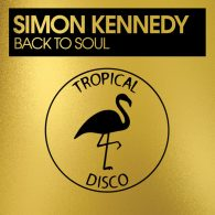 Simon Kennedy - Back To Soul [Tropical Disco Records]