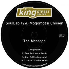 SoulLab, Mogomotsi Chosen - The Message [King Street Sounds]