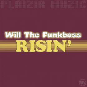 Will The Funkboss - Risin' [Plaizir Muzic]