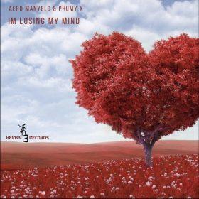 Aero Manyelo feat. Phumy X - Im Losing My Mind (Re-Master) [Herbal 3 Distribution]