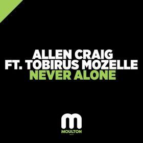 Allen Craig, Tobirus Mozelle - Never Alone [Moulton Music]