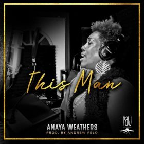Anaya Weathers - This Man [Raw Substance]