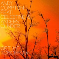 Andy Compton, Celestine, Anders Olinder - Gift Me Tomorrow [Peng]