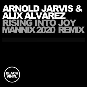 Arnold Jarvis & Alix Alvarez - Rising Into Joy - Mannix 2020 Remixes [Black Vinyl]