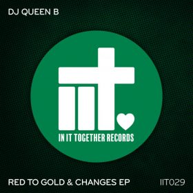DJ Queen B - Red To Gold & Changes EP [In It Together Records]