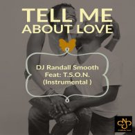 DJ Randall Smooth, T.S.O.N. - Tell Me About Love [ChiNolaSoul]