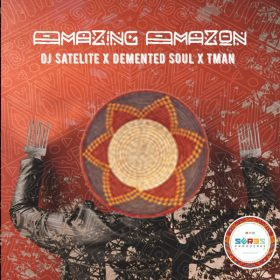 DJ Satelite, Demented Soul, TMAN - Amazing Amazon [Seres Producoes]