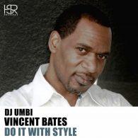 DJ Umbi, Vincent Bates - Do It With Style [HSR Records]
