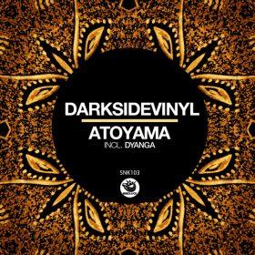 Darksidevinyl - Atoyama (incl. Dyanga) [Sunclock]
