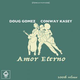 Doug Gomez, Conway Kasey - Amor Eterno [Merecumbe Recordings]