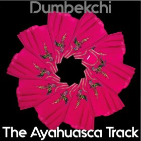Dumbekchi - The Ayahuasca Track [Soterios]
