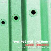 From P60, Lisa Shaw - Magic (TSOS, Masaki Morii Remixes) [King Street Sounds]
