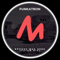 Funkatron - Brooks Was Here (Tulum Mix) [Metropolitan Promos]