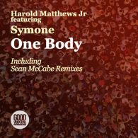 Harold Matthews Jr, Symone Davis - One Body (Incl. Sean McCabe Remixes) [Good Vibrations Music]