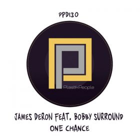 James Deron feat. Bobby Surround - One Chance [Plastik People Digital]