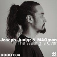 Joseph Junior & MAQman - The Waiting Is Over [GOGO Music]