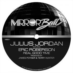 Julius Jordan, Eric Roberson - Real Good Time [Mirror Ball Recordings]