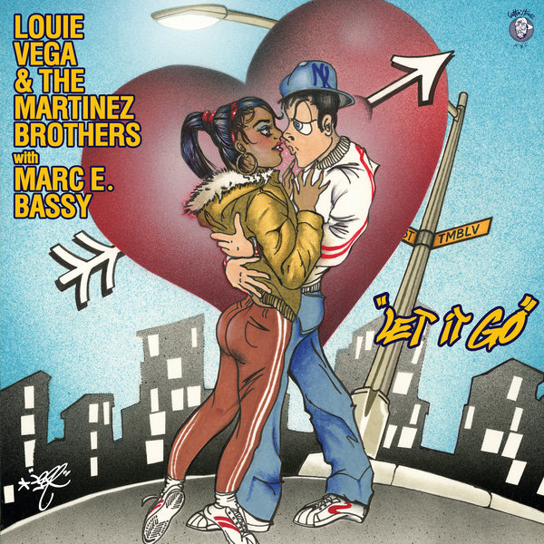Louie Vega, The Martinez Brothers, Marc E. Bassy - Let It Go [Cuttin' Headz]